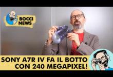 BOCCI NEWS: SONY A7R IV FA IL BOTTO CON 240 MEGAPIXEL!
