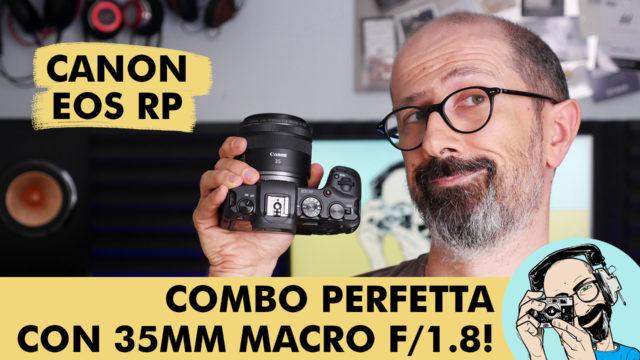 CANON EOS RP: COMBO PERFETTA CON 35MM MACRO F/1.8!