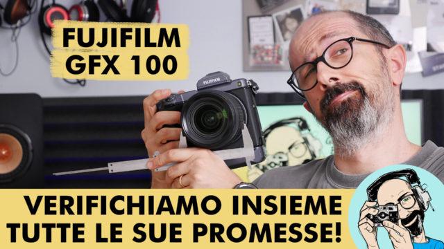 FUJIFILM GFX 100: VERIFICHIAMO INSIEME TUTTE LE SUE PROMESSE!