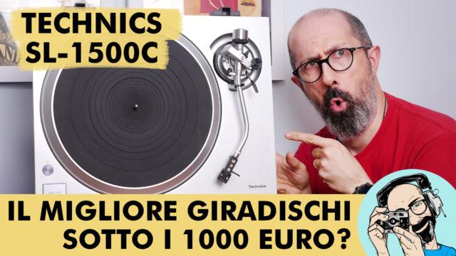 TECHNICS SL-1500C: IL MIGLIORE GIRADISCHI SOTTO I 1000 EURO?