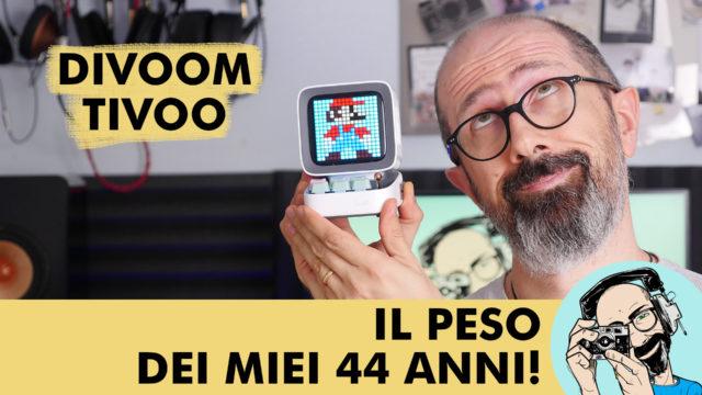 DIVOOM DITOO: IL PESO DEI MIEI 44 ANNI!