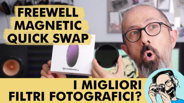 FREEWELL MAGNETIC QUICK SWAP: I MIGLIORI FILTRI FOTOGRAFICI?
