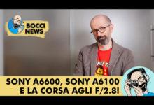 BOCCI NEWS: SONY A6600, SONY A6100 E LA CORSA AGLI F/2.8!