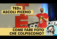 TEDx ASCOLI PICENO: COME FARE FOTO CHE COLPISCONO?