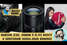 BOCCI NEWS: NIKON Z50, 58MM F/0.95 NOCT E SINTONIE HIGH-END RIMINI!