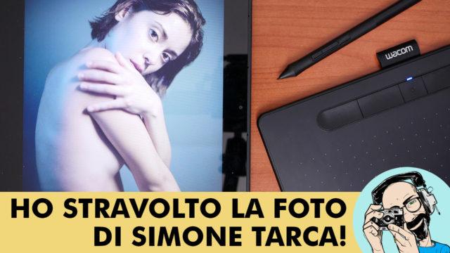 WACOM INTUOS: HO STRAVOLTO LA FOTO DI SIMONE TARCA!