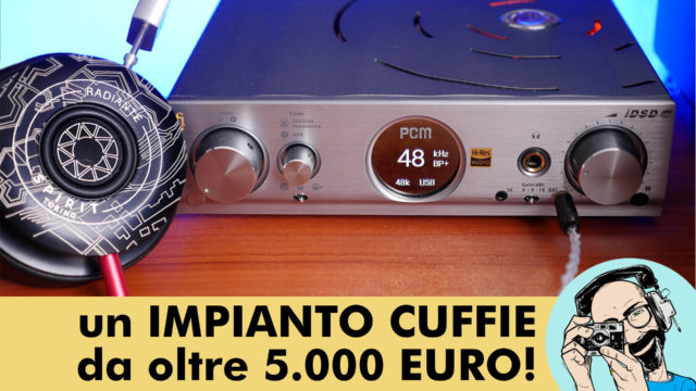 ifi Pro iDSD: un IMPIANTO CUFFIE da oltre 5.000 EURO!
